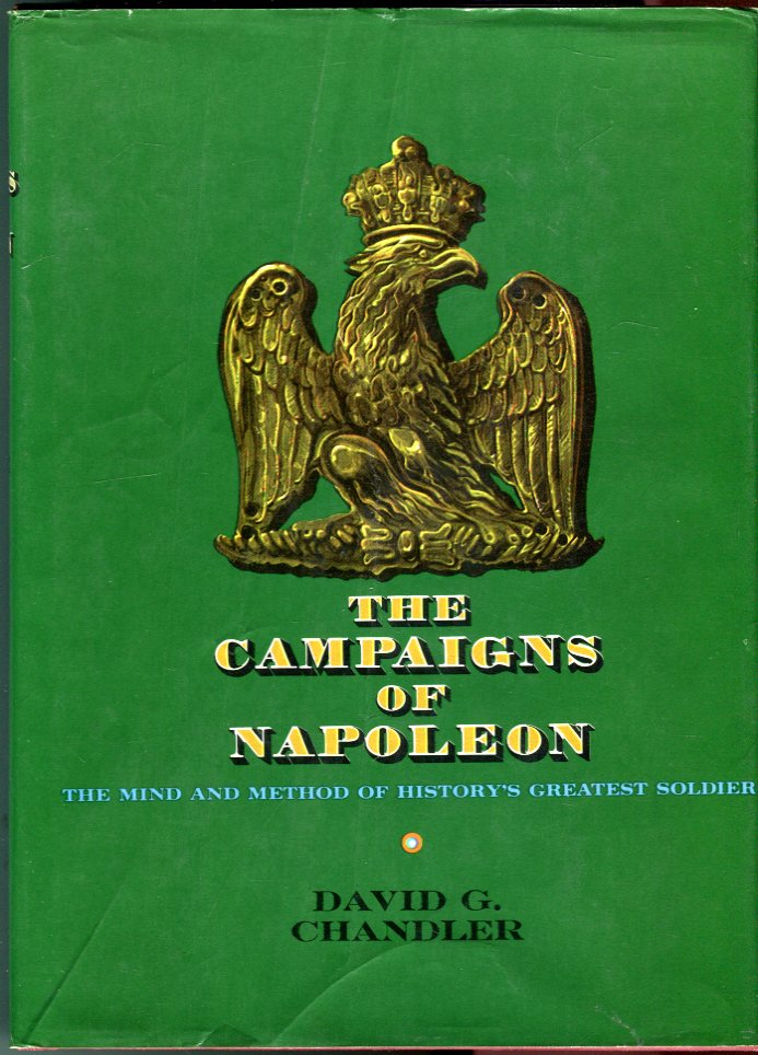 Image for The Campaigns of Napoleon: The Mind and Method of History's Greatest Soldier