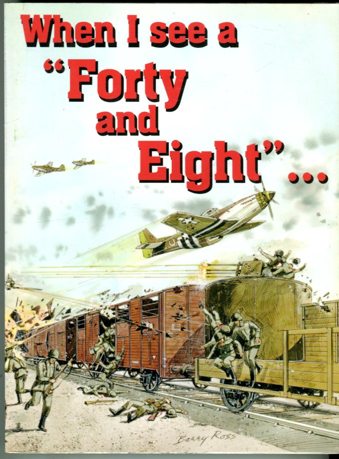 Image for When I See a 'Forty and Eight'…I Remember World War Two