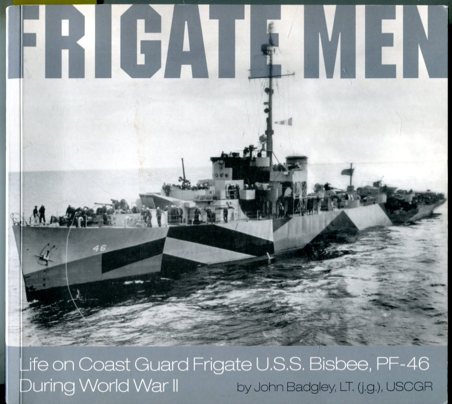 Image for Frigate Men: Life on Coast Guard Frigate U.S.S. Bisbee, PF-46 During World War II