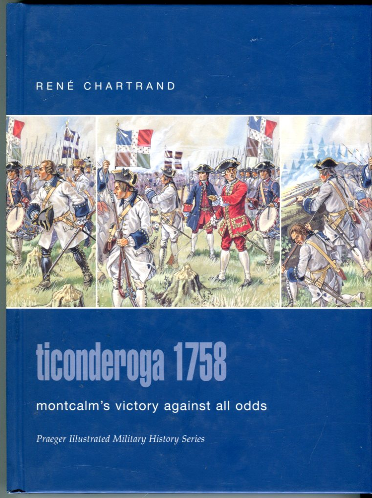 Image for Ticonderoga 1758: Montcalm's Victory Against All Odds (Praeger Illustrated Military History Series)