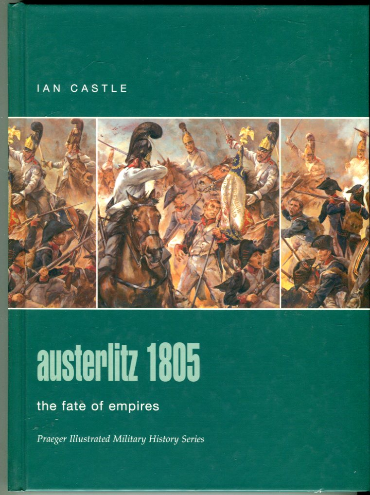 Image for Austerlitz 1805: The Fate of Empires (Praeger Illustrated Military History Series)