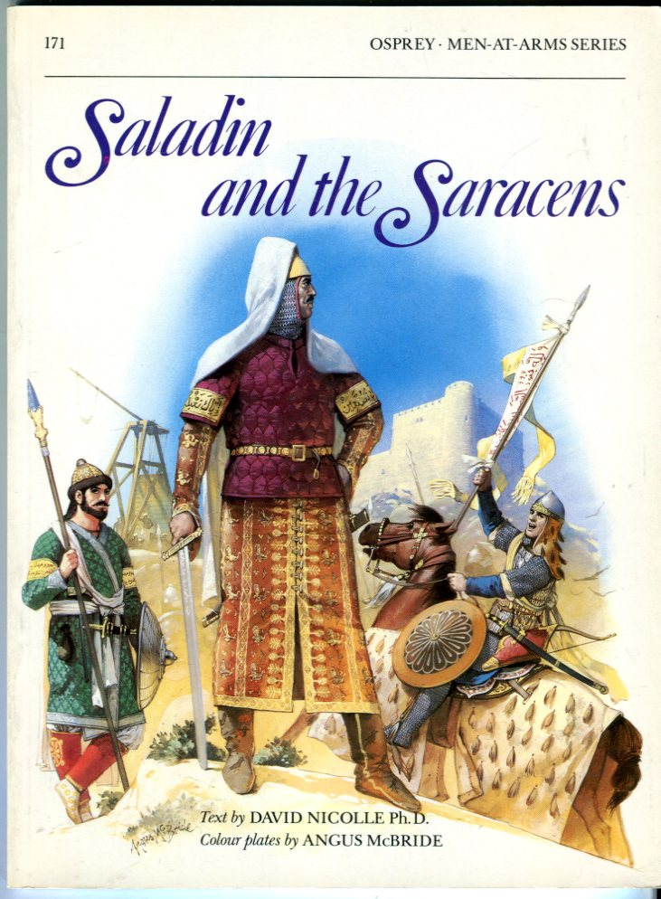 Image for Saladin and the Saracens (Osprey Men at Arms Series No. 171)