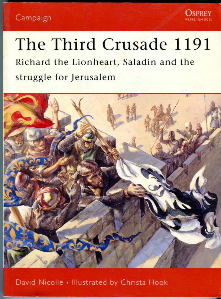 Image for The Third Crusade: Richard the Lionheart, Saladin and the Struggle for Jerusalem (Osprey Campaign Series No. 161)