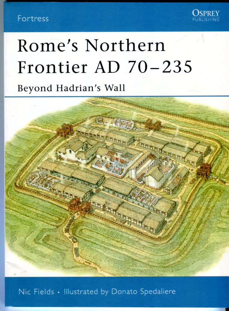 Image for Rome's Northern Frontier AD 70-235: Beyond Hadrian's Wall (Osprey Fortress Series No. 31)