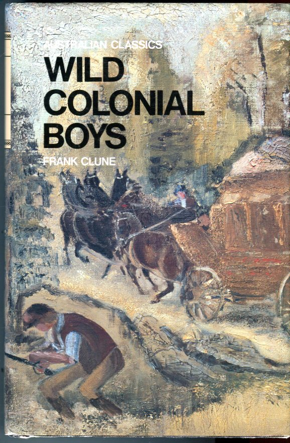 Image for Wild Colonial Boys (Australian Classics Series)