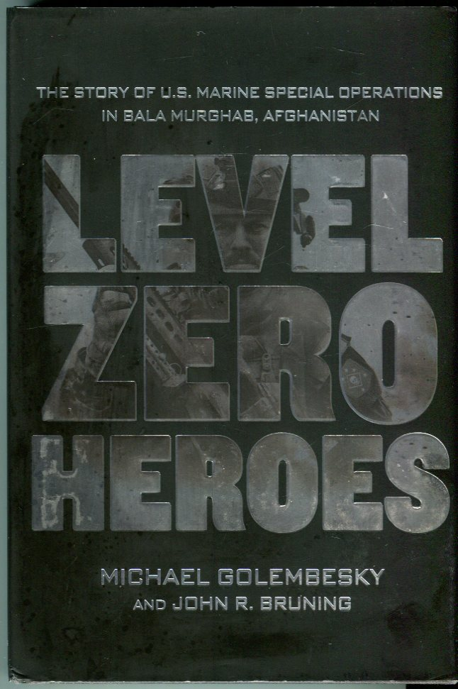 Image for Level Zero Heroes: The Story of U.S. Marine Special Operations in Bala Murghab, Afghanistan