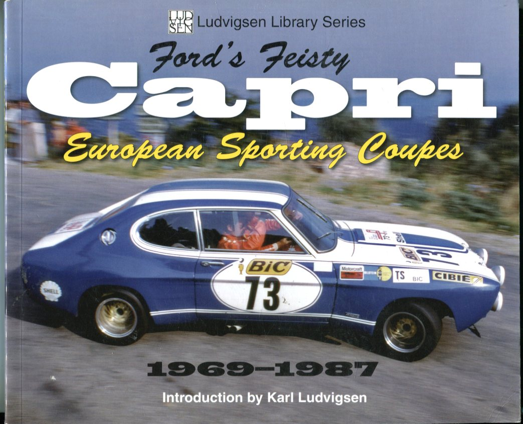 Image for Ford's Feisty Capri European Sporting Coupes 1969-1987 (Ludvigsen Library Series)