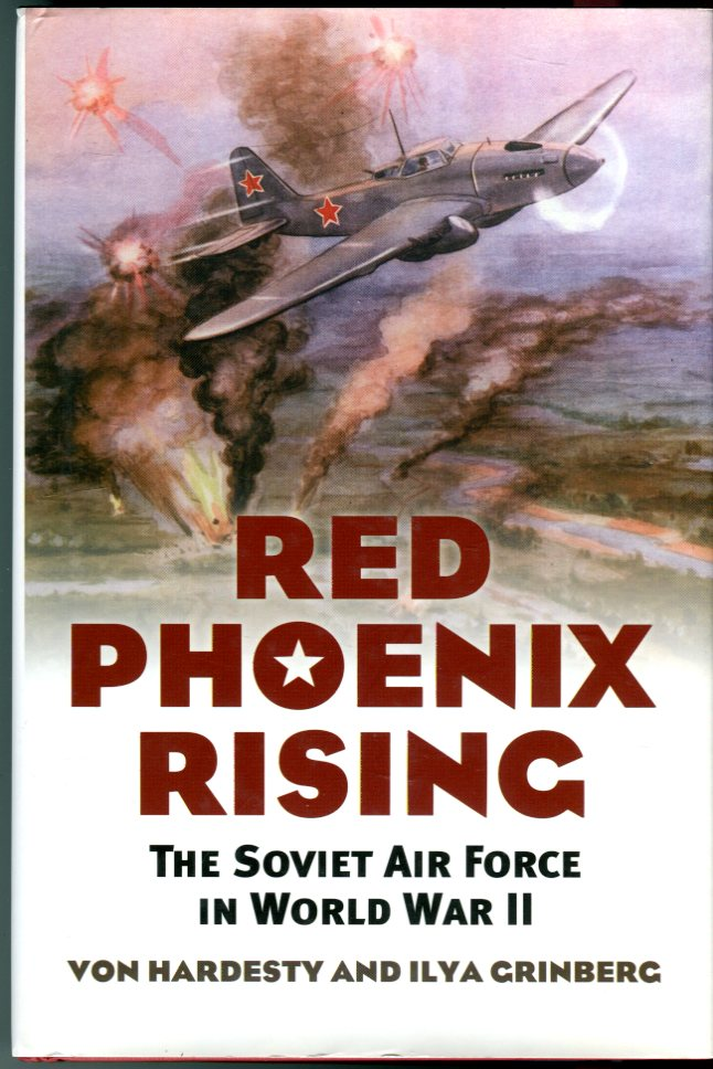 Image for Red Phoenix Rising: The Soviet Air Force in World War II (Modern War Studies Series)
