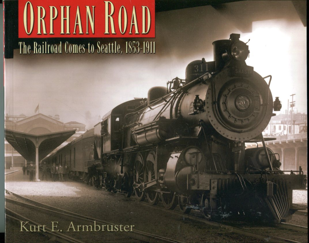 Image for Orphan Road: The Railroad Comes to Seattle, 1853-1911