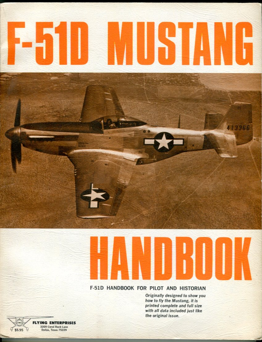 Image for F-51D Mustang Handbook for Pilot and Historian: Part I - Flight Handbook, USAF Series F-51D Aircraft, Part II - Appendix