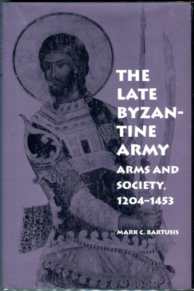 Image for The Late Byzantine Army: Arms and Society, 1204-1453