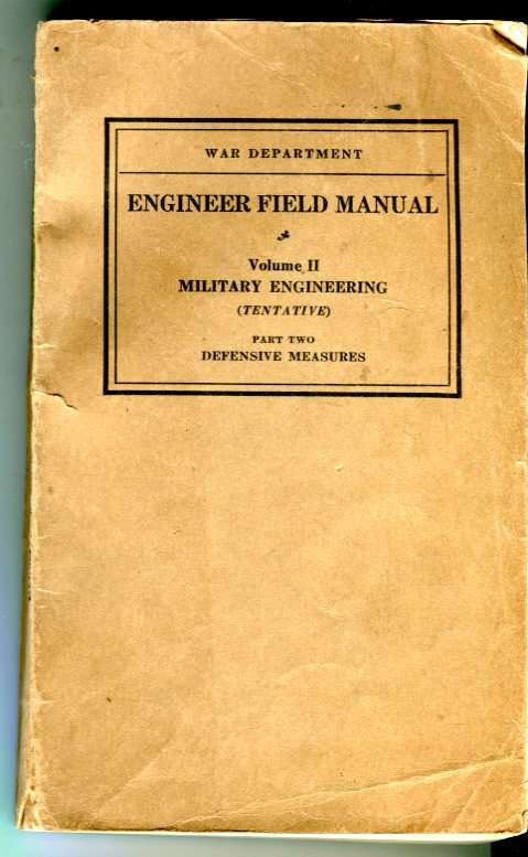 Image for Engineer Field Manual, Volume II: Military Engineering (Tentative), Part Two, Defensive Measures