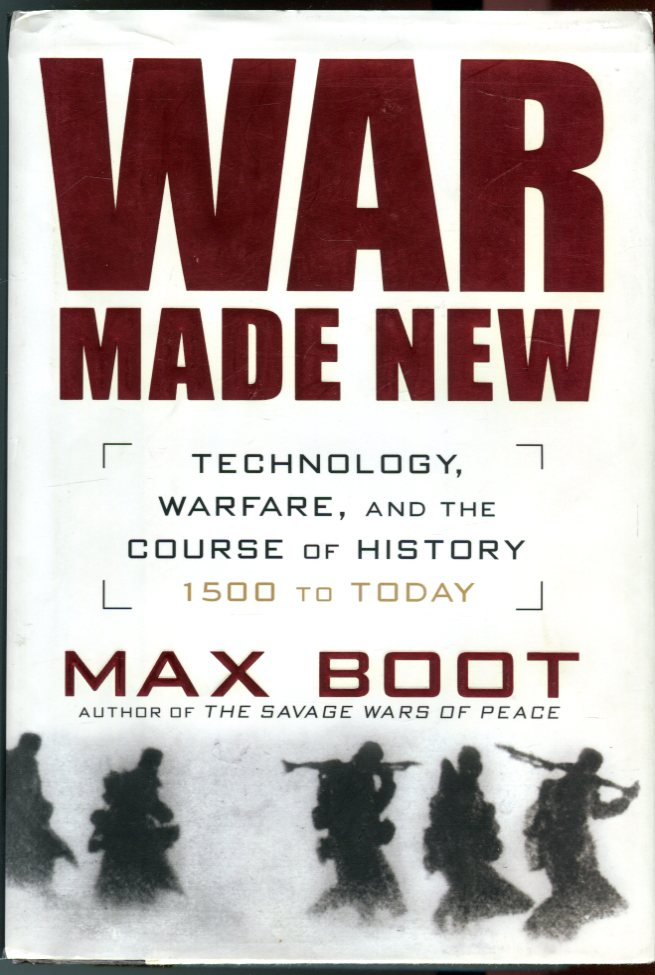 Image for War Made New: Technology, Warfare, and the Course of History 1500 to Today