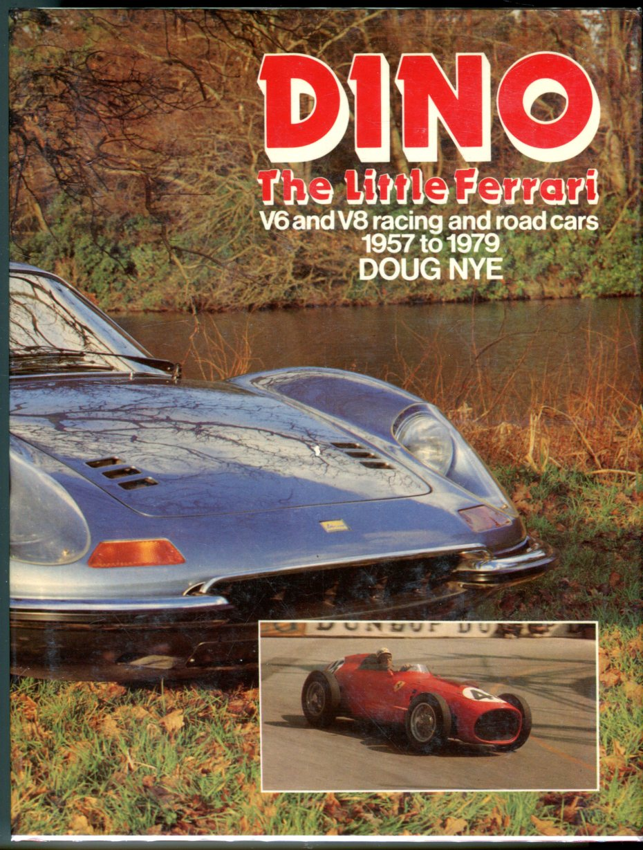 Image for Dino: The Little Ferrari: V6 and V8 Racing and Road Cars 1957 to 1979