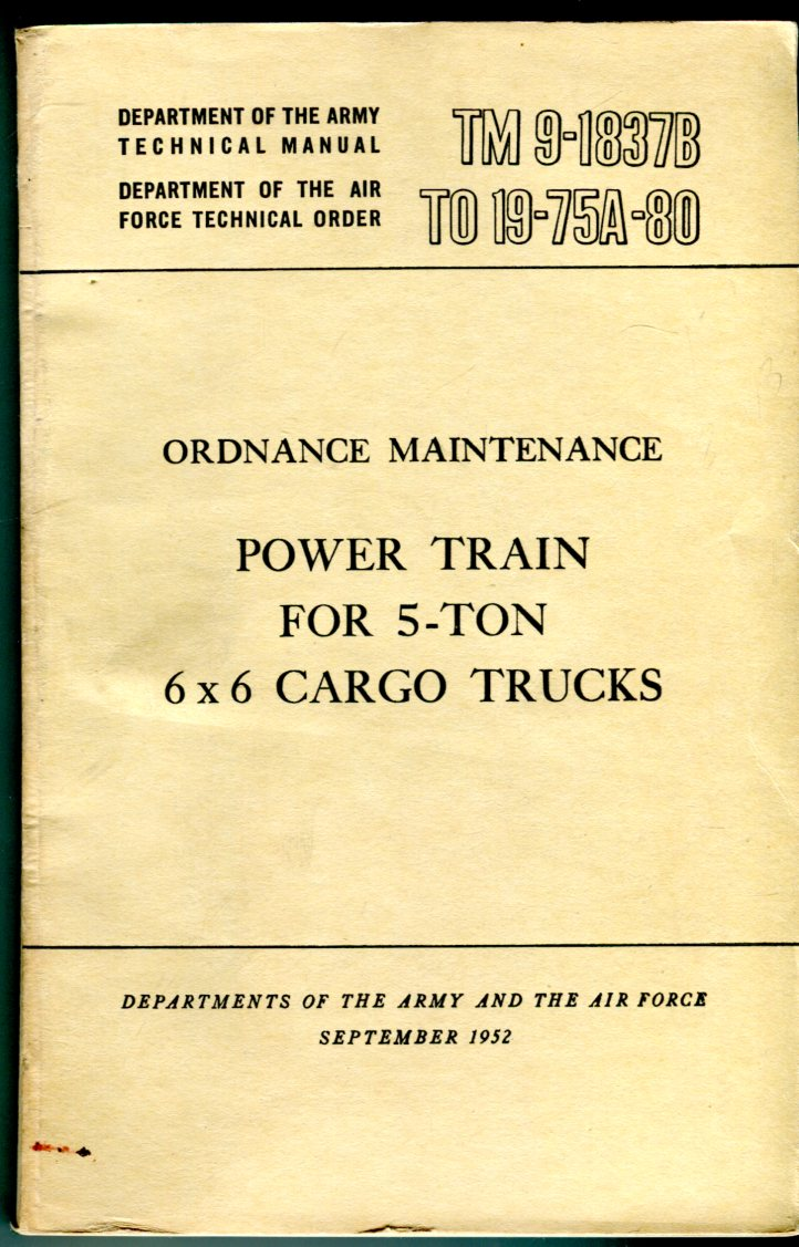 Image for Ordnance Maintenance Power Train for 5-Ton 6x6 Cargo Trucks ((TM 9-1837B/TO 19-75A-80)