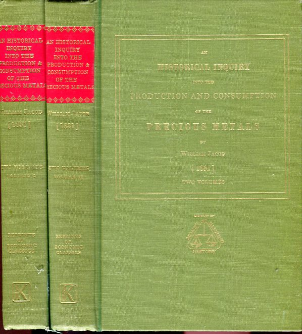 Image for An Historical Inquiry into the Production and Consumption of the Precious Metals (2 vols.) (Reprints of Economics Classics series)