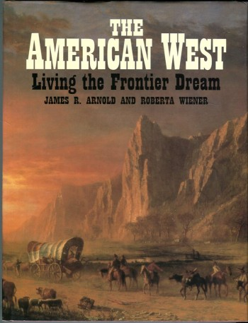 Image for The American West: Living the Frontier Dream
