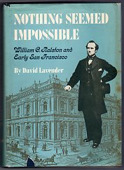 Image for Nothing Seemed Impossible: William C. Ralston and Early San Francisco (Western Biography series)