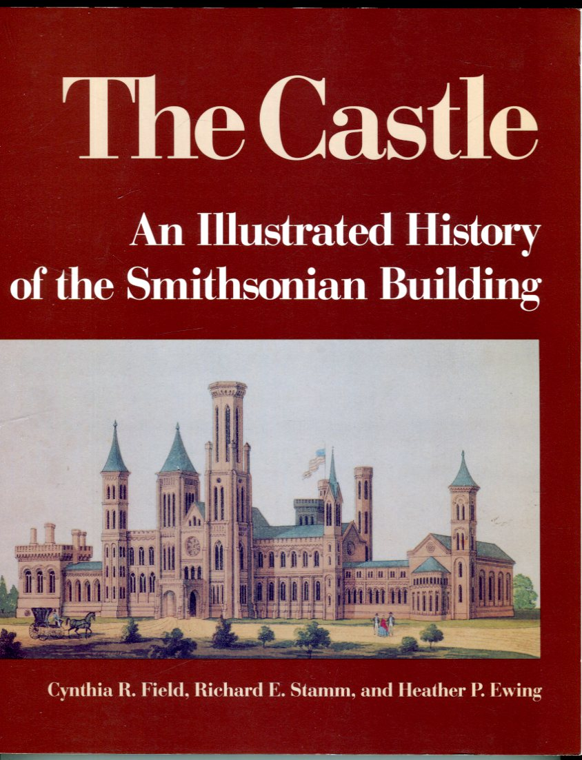 Image for The Castle: An Illustrated History of the Smithsonian Building