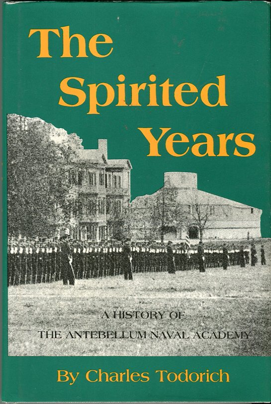 Image for The Spirited Years: A History of the Antebellum Naval Academy